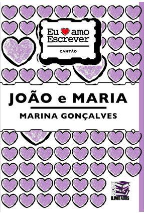 João e Maria - Eu Amo Escrever - Gonçalves,Marina | Tagrny.org