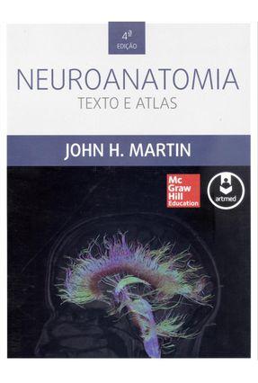 Usado - Neuroanatomia - Texto e Atlas - 4ª Ed. 2013 - Martin,John H.   Hoshan.org
