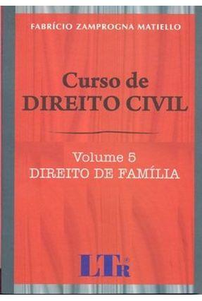 Curso de Direito Civil - Vol. 05 - Direito de Família - Matiello,Fabrício Zamprogna   Tagrny.org