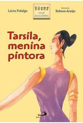 Tarsila, Menina Pintora - Col. Brasileirinhos - Fidalgo,Lucia Fidalgo,Lucia   Hoshan.org