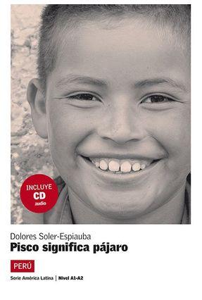 Pisco Significa Pájaro + CD - Dolores Soler-Espiauba | Hoshan.org