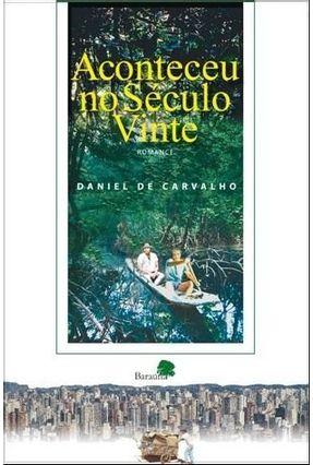 Aconteceu No Século Vinte - Carvalho,Daniel De | Hoshan.org