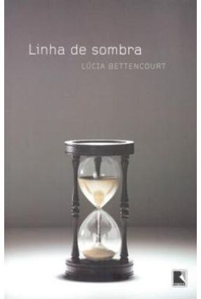 Linha de Sombra - Bettencourt,Lúcia | Hoshan.org