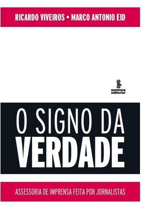 O Signo da Verdade - Assessoria de Imprensa Feita Por Jornalistas - Eid,Marco Antonio de Carvalho Viveiros,Ricardo | Hoshan.org