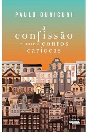 A Confissão e Outros Contos Cariocas - Paulo Ouricuiri pdf epub