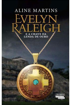 Evelyn Raleigh e A Chave da Lenda de Ouro - Aline Martins   Tagrny.org