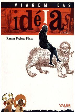 Viagem Das Idéias - 2ª Ed. - Pinto,Renan Freitas | Tagrny.org