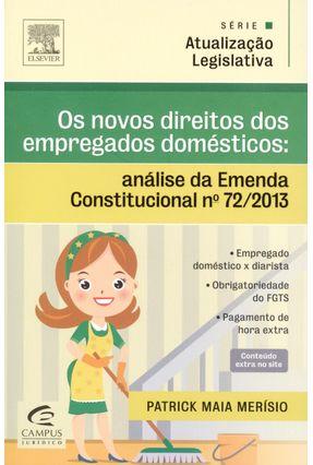 Os Novos Direitos Dos Empregados Domésticos - Análise da Emenda... - Série Atualização Legislativa - Merísio,Patrick Maia   Hoshan.org
