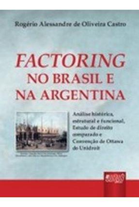 Factoring no Brasil e na Argentina - Análise Histórica, Estrutural e Funcional - Castro,Rogério Alessandre de Oliveira   Tagrny.org