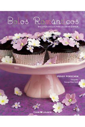Usado - Bolos Românticos - Biscoitos e Bolos Para Celebrar o Amor - Col. Cooklovers Especial