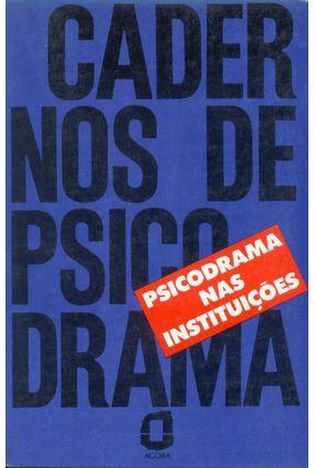 Cadernos De Psicodrama - Psicodrama Nas Insti - Ricotta,L. | Tagrny.org