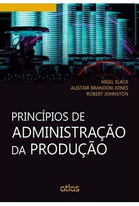 Princípios de Administração da Produção - Slack,Nigel Johnston,Robert Brandon-jones,Alistair | Hoshan.org