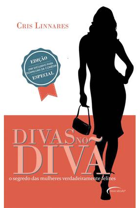 Divas No Divã - o Segredo Das Mulheres Verdadeiramente Felizes - Linnares,Cris | Tagrny.org