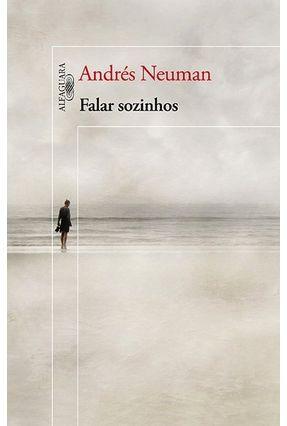 Falar Sozinhos - Neuman,Andrés Neuman,Andrés | Tagrny.org