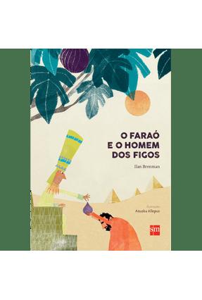 O Faraó e o Homem Dos Figos - Ilan Brenman pdf epub