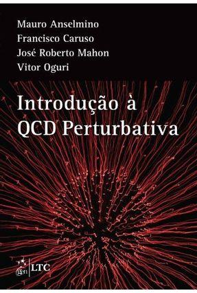 Intodução À Qcd Pertubativa - Anselmino,Mauro Caruso,Francisco Mahon,José Roberto Oguri,Vitor   Tagrny.org