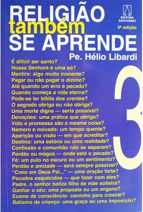 Religião Também Se Aprende - 3 - Libardi,Pe. Helio | Tagrny.org
