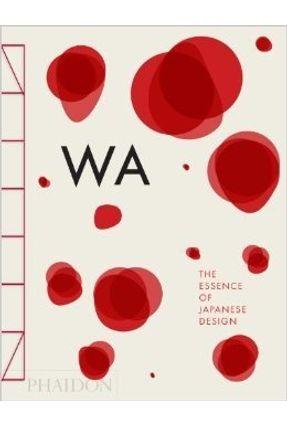 Wa - The Essence Of Japanese Design - Menegazzo,Rossella Menegazzo,Rossella   Hoshan.org