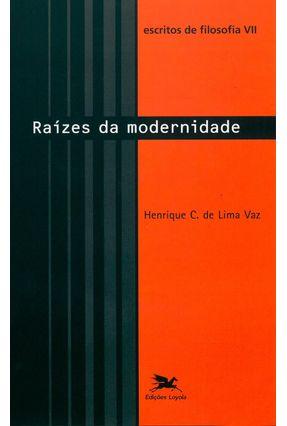 Escritos de Filosofia VII - Raízes da Modernidade - Vários Autores   Hoshan.org