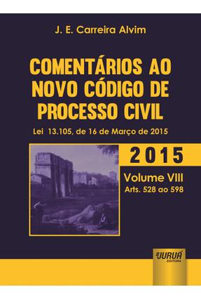 Edição antiga - Comentários ao Novo Código de Processo Civil - Alvim,J. E. Carreira   Tagrny.org
