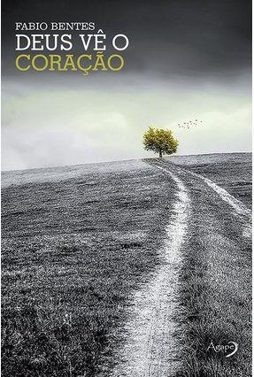 Deus Vê o Coração - Bentes,Fabio   Nisrs.org