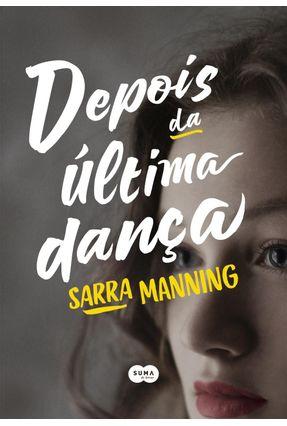 Depois Da Última Dança - Manning,Sarra | Hoshan.org