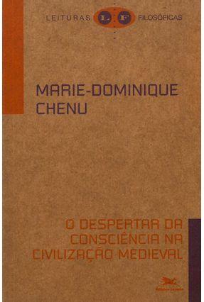 O Despertar da Consciência na Civilização Medieval - Chenu,Marie-Dominique | Nisrs.org