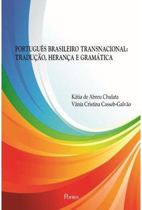 Português Brasileiro Transnacional - Kátia de Abreu Chulata Vânia Cristina Casseb-Galvão pdf epub