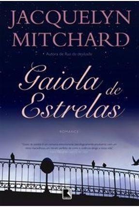 Gaiola de Estrelas - Mitchard,Jacquelyn | Hoshan.org