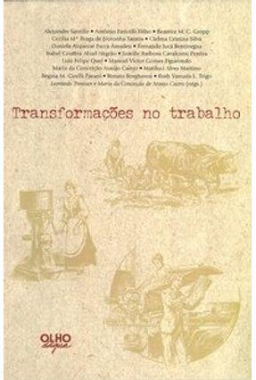 Transformações no Trabalho - Castro,Maria da Conceição de Araújo Trevisan,Leonardo | Hoshan.org