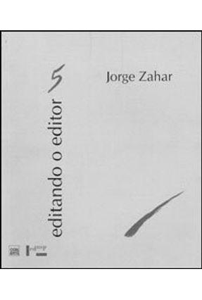Editando o Editor 5 - Jorge Zahar - Zahar,Jorge pdf epub