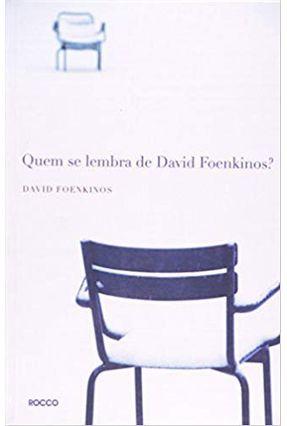 Quem Se Lembra de David Foenkinos ? - Foenkinos,David | Hoshan.org