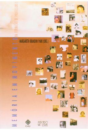 Memória Em Movimento na Formação de Professores - Park,Margareth Brandini pdf epub
