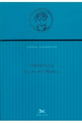 Metafísica do Ser em Boécio - Filho,Juvenal Savian | Nisrs.org