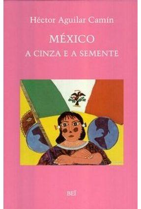 México - A Cinza e a Semente - Camín,Héctor Aguilar | Tagrny.org