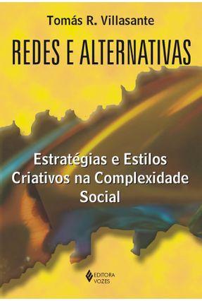 Redes e Alternativas - Estratégias e Estilos Criativos na Complexidade Social - Villasante,Tomás R. | Nisrs.org