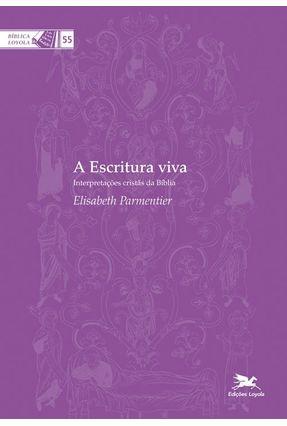 A Escritura Viva - Bíblia Loyola 55 - Parmentier,Elizabeth | Hoshan.org