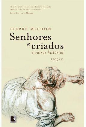 Senhores e Criados e Outras Histórias - Michon, Pierre | Hoshan.org