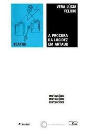 A Procura da Lucidez Em Artaud - Felicio,Vera Lucia pdf epub