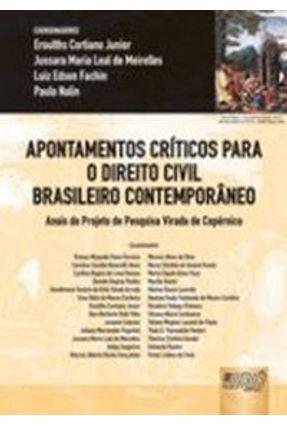 Apontamentos Críticos para o Direito Civil Brasileiro Contemporâneo - Endernação Especial - Meirelles,Jussara Fachin,Luiz Eroulths Júnior Nalin,Paulo   Tagrny.org