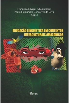 Educação Linguistica Em Contextos Interculturais Amazônicos - Edvirges Albuquerque,Francisco   Hoshan.org