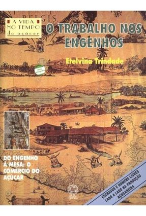 O Trabalho Nos Engenhos - Nova Ort - Trindade,Etelvina | Tagrny.org