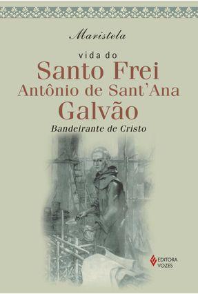 Frei Galvão - Bandeirante de Cristo - Maristela | Nisrs.org