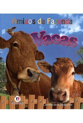 Vacas - Col. Amigos da Fazenda - Bedoyere,Camilla  de La   Nisrs.org