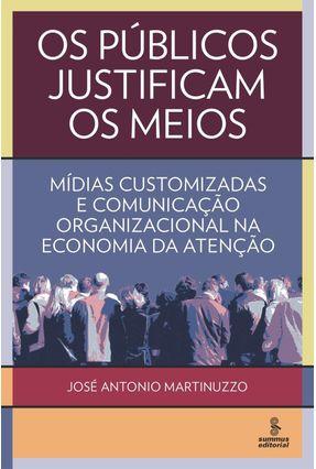 Os Públicos Justificam Os Meios - Martinuzzo,José Antonio | Hoshan.org