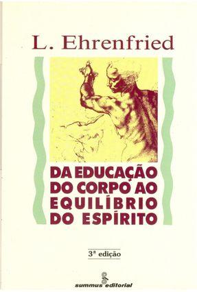 Da Educacao do Corpo ao Equilibrio do Espirit - Ehrenfried,L. pdf epub