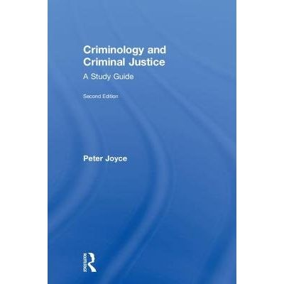 Criminology And Criminal Justice - A Study Guide