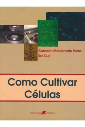 Como Cultivar Células - Curi,Rui pdf epub
