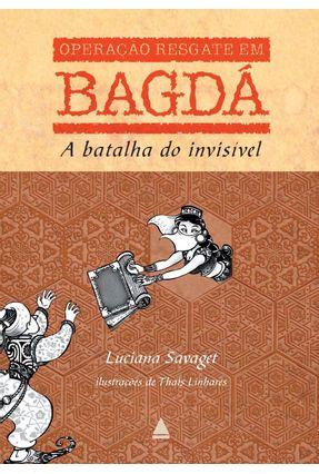 Operação Resgate em Bagdá - A Batalha do Invisível - Savaget,Luciana pdf epub