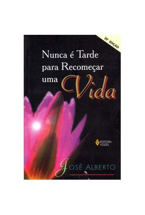 Nunca e Tarde para Recomecar uma Vida - Alberto,Jose pdf epub
